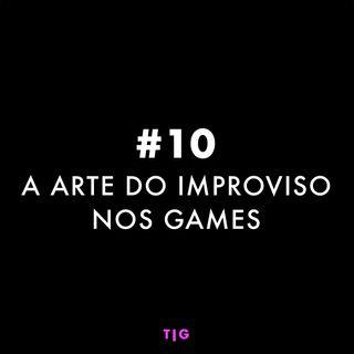 EP 10 - A arte improviso nos Games com Raphael Negrão