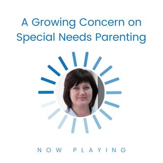 A Growing Concern on Special Needs Parenting