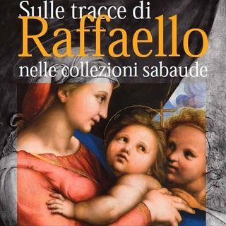 Sulle tracce di Raffaello - Musei Reali Torino