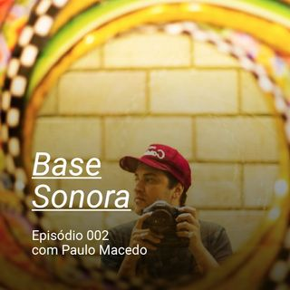 Base Sonora 002 - Paulo Macedo
