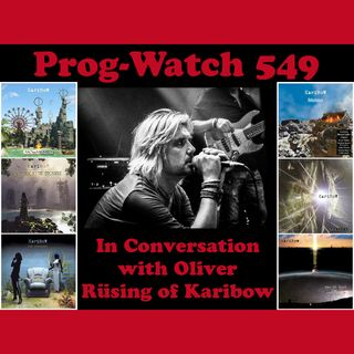 Prog-Watch 549 - In Conversation with Oliver Rusing of Karibow