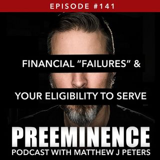 141 - Financial Failure & Your Eligibility to Serve