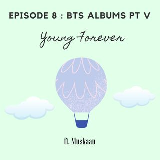 Episode 8: Album Review: Young Forever