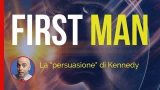 First Man - Il primo uomo. La persuasione sensoriale di Kennedy