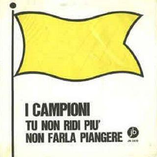 I Campioni - Non farla piangere - 1967