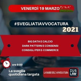 BIG DATA E CALCIO - DARK PATTERN E CONSENSI - CONSIGLI PER E-COMMERCE - #SvegliatiAvvocatura