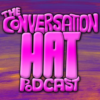 The Conversation Hat Podcast