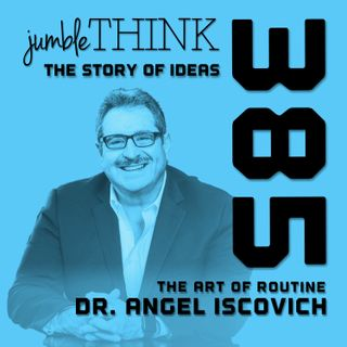 The Art of Routine with Dr. Angel Iscovich