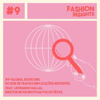 #9 Global Sourcing | Do que se trata e implicações recentes - feat. Leonardo Hallal