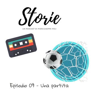 Storie - Episodio 09 - Una partita