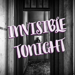 Invisible Tonight