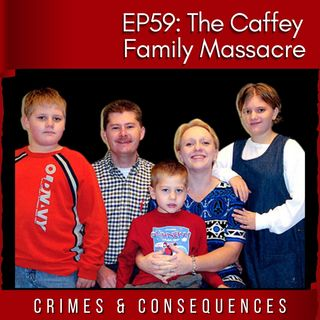 EP59:  The Caffey Family Massacre
