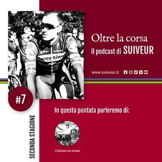 2.7 - La strada racconta le storie di Evenepoel, Fancellu e tanti altri