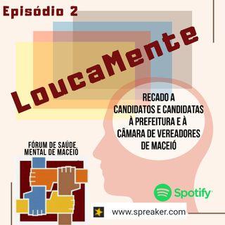 Episódio 2: Recado aos candidatos e candidatas à Prefeitura e à Câmara de Vereadores de Maceió