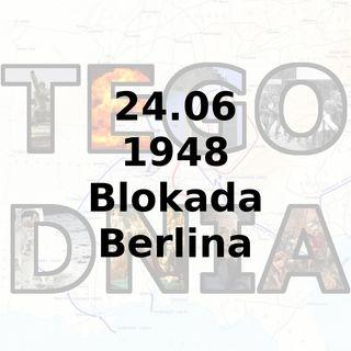 Tego dnia: 24 czerwca (Blokada Berlina)