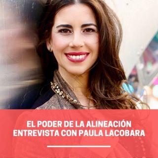 El Poder de la Alineacion con Paula Lacobara