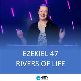 Ezekiel 47 - Rivers of Life - Hannah Heather - Sunday 11th April 2021