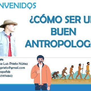 Episodio 1 - Cómo ser un Buen Antropólogo