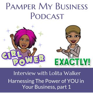 Harnessing The Power of YOU in Your Business Part 1