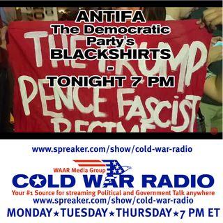 CWR#559 Antifa The Democrat Party Blackshirts ?
