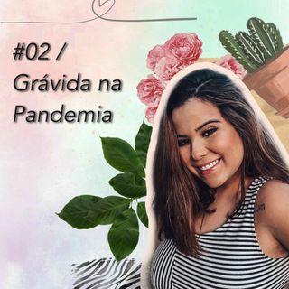 #02 / Grávida na Pandemia