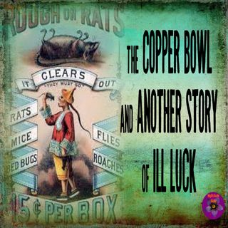 The Copper Bowl and Another Story of Ill Luck | Podcast