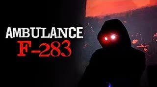 """""""Ambulance F-283"""" Creepypasta"""
