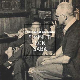 5 minuti con Saba