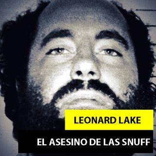 LEONARD LAKE | EL ASESINO DE LAS SNUFF