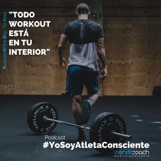 T2 - POD 010 - Todo workout está en tu interior.