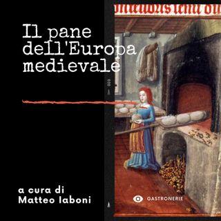 Ep. 6 - Storia del pane: il pane dell'Europa medievale