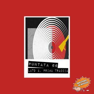 Puntata 66 - Top 5 - Lato A, prima traccia
