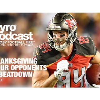 Fantasy Football Fire - Pyro Podcast Show 330 - Thanksgiving Week 12 Matchups