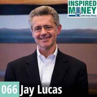 066: Private Equity to Giving, the Power of Believing, Achieving, and Sharing | Jay Lucas