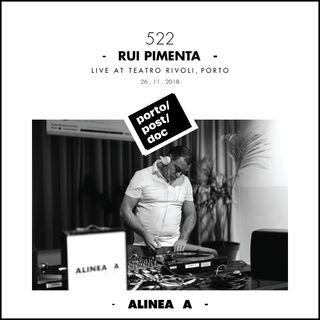 Alinea A #522 Rui Pimenta (Porto-Post-Doc) - 26.11.2018