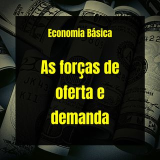 Economia Básica - As forças de oferta e demanda - 33