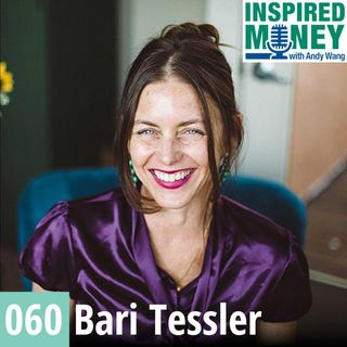060: Transform Your Relationship With Money | Bari Tessler