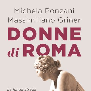 """Michela Ponzani """"Donne di Roma"""""""