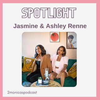 SPOTLIGHT: Beauty & The Sisters - Jasmine & Ashley Renne