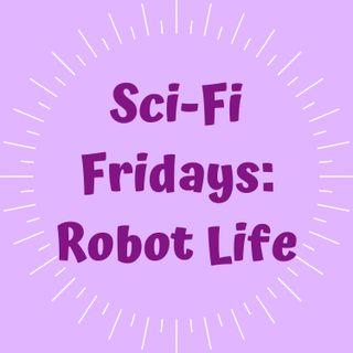E9: Robot Life