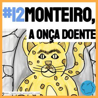 [T2 #2] Monteiro, a Onça Doente - História para Dormir