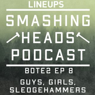 Guys, Girls, Sledgehammers (BOTE2 Ep. 8)
