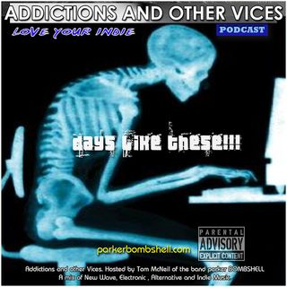 Addictions and Other Vices  196 - Days Like These!!