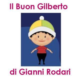 Il Buon Gilberto di Gianni Rodari da Favole al Telefono