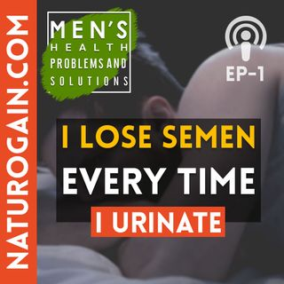 How to Stop Sperm Discharge after Urination? | Ep 1