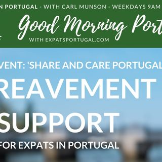 Bereavement in Portugal | 'Share & Care' Launch on The Good Morning Portugal! Show