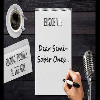 Dear Semi Sober