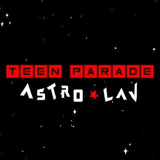Teen Parade AstroLav