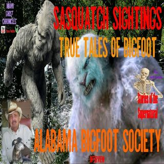True Tales from the Alabama Bigfoot Society | Interview with Jim Smith | Podcast