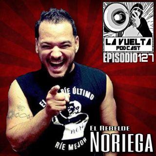 """""""El que ríe último…"""" El Rebelde Noriega en La Vuelta Podcast"""